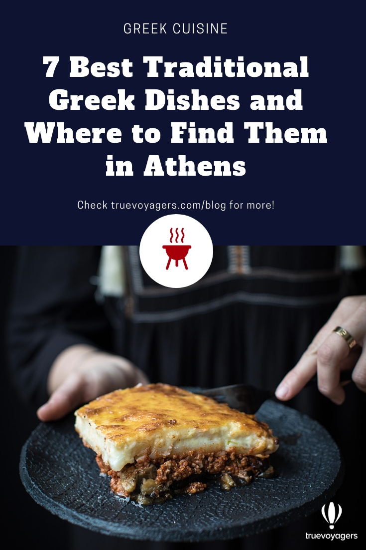 The 7 Best Traditional Greek Dishes and Where to Find Them in Athens by Truevoyagers