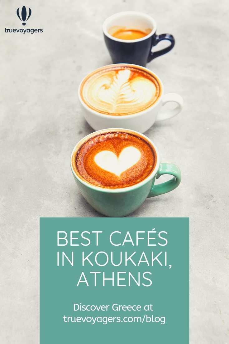 The Best Cafes in Koukaki Neighborhood of Athens by Truevoyagers