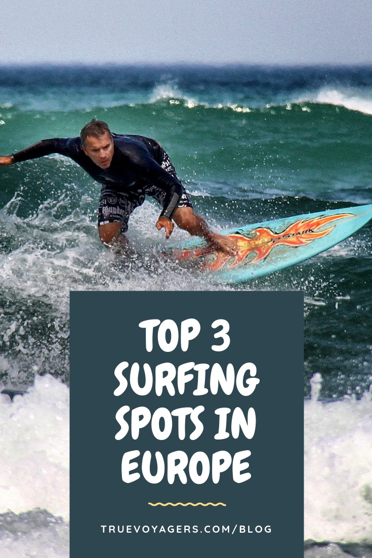Top 3 Surfing Spots in Europe by Truevoyagers
