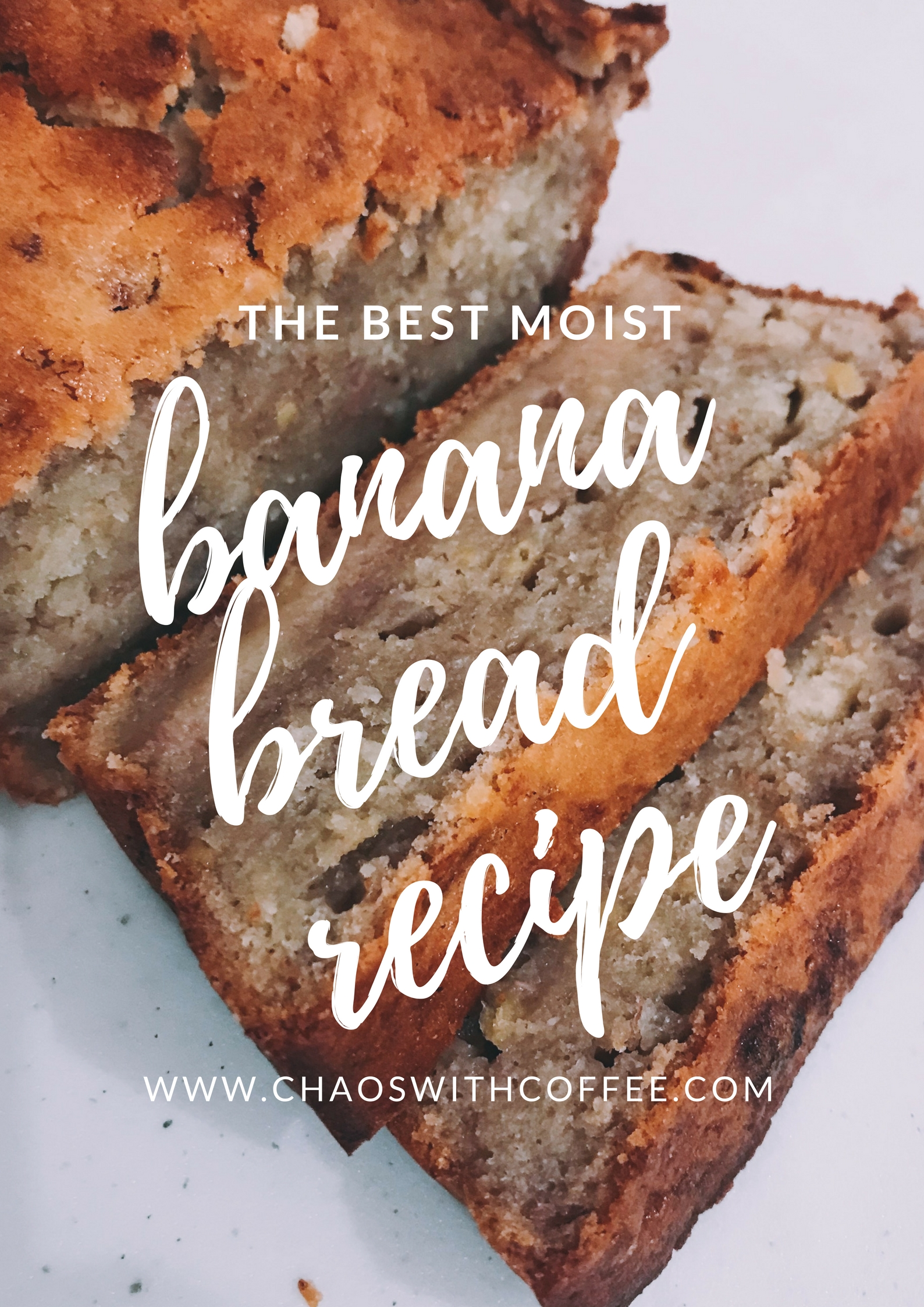 The Best Banana Bread Recipe via Chaos With Coffee