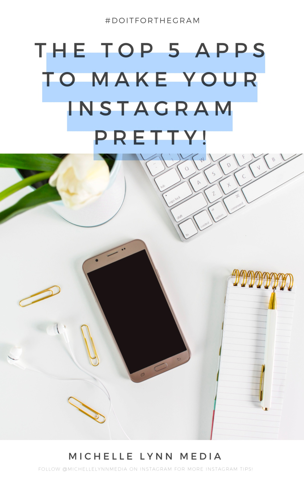 The Top 5 Apps To Make Your Instagram Pretty! | via Michelle Lynn Media