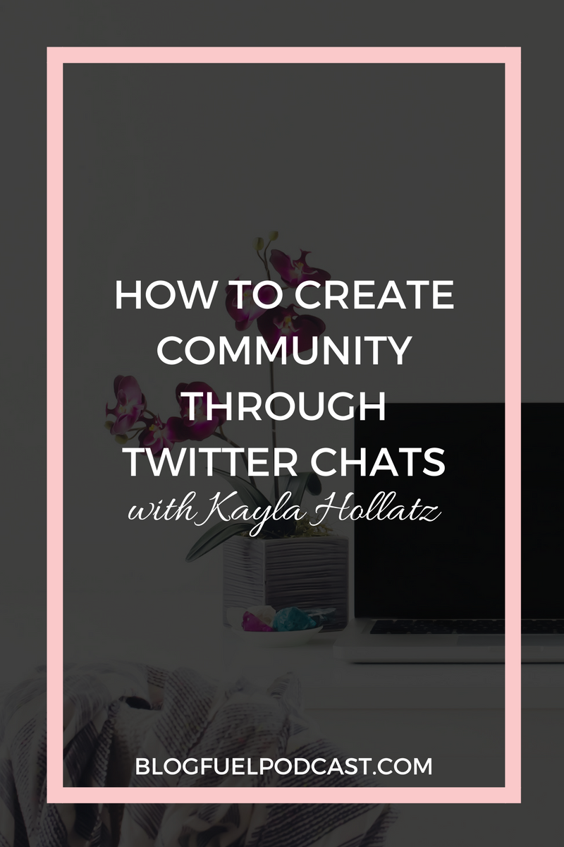 Twitter chats are a great way to get to know other people in your niche, and Kayla Hollatz, creator of #CreateLounge, knows exactly how to rock Twitter chats. In Blog Fuel podcast Ep. 017, Kayla talks about the power of community, and how #createlounge changed her business and her life.
