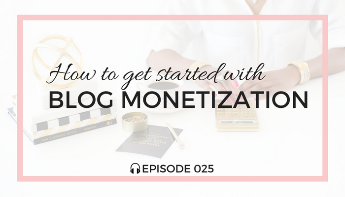 How-to-Get-Started-with-Blog-Monetization-blog-fuel-podcast-episode-025-white.png