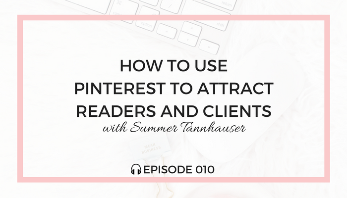 How-to-Use-Pinterest-to-Attract-Readers-and-Clients-blog-fuel-podcast-episode-010-white.png