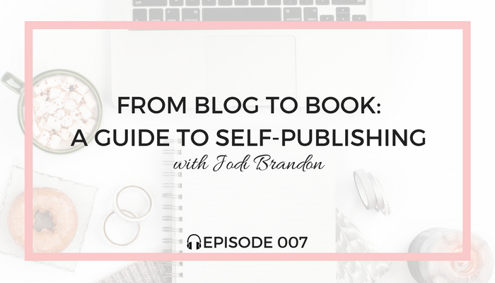 a-guide-to-self-publishing-blog-fuel-podcast-episode-007-white.png