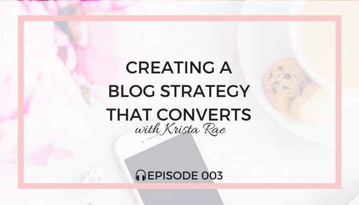 creating-a-blog-strategy-that-converts-blog-fuel-podcast-episode-003-white.png
