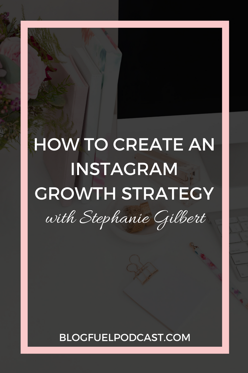 In Blog Fuel podcast Ep. 001, Stephanie Gilbert from Small Talk Social help you create an Instagram growth strategy & build engagement for bloggers and creative entrepreneurs.