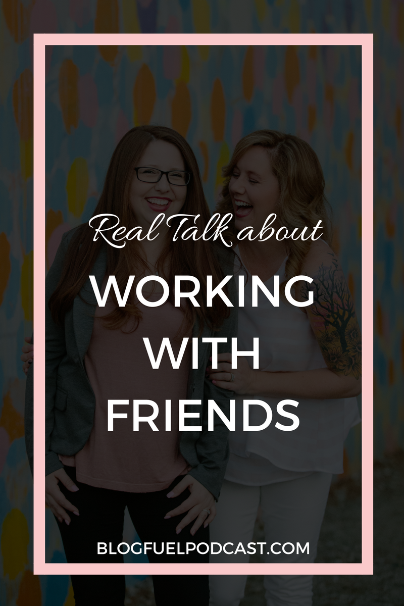 Working with friends can be one of the best collaborations you'll ever have, but they can also end miserably, and cost you a great friendship at the same time. The Blog Fuel podcast is a fun collab with two friends as cohosts, so we're sharing how we make it work! Get ready to work with friends and love it!