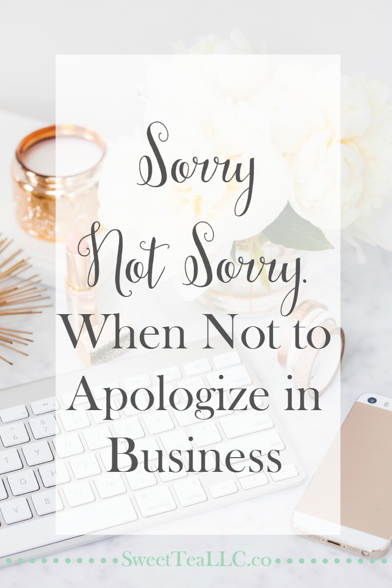 We've always heard that the customer is always right, but there are times in business when you should not apologize. Sorry not sorry.