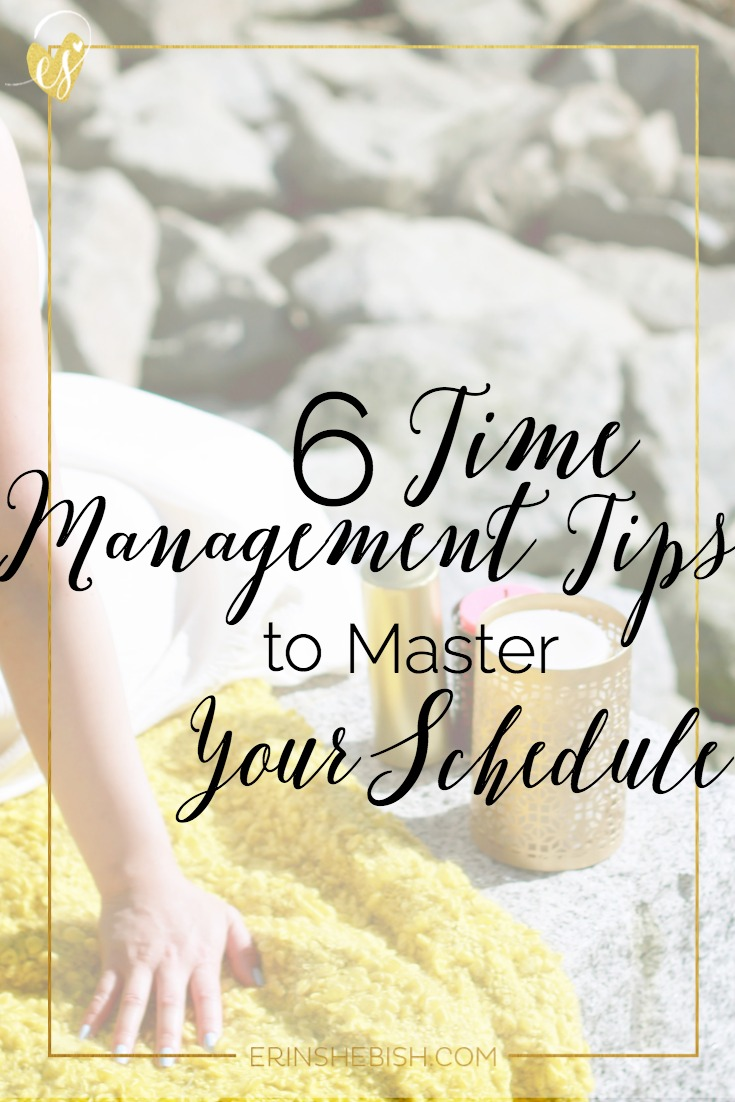 6 Time Management Tips to Master Your Schedule | Because we all could use more time!
