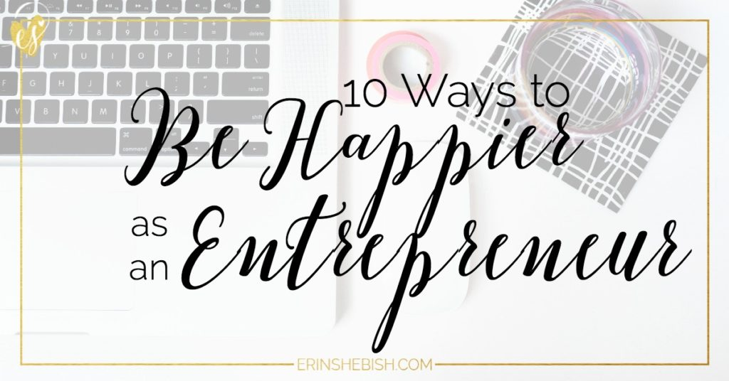 Being an entrepreneur can be stressful. But there are so many things you can do to be happier. And happiness never goes out of style!