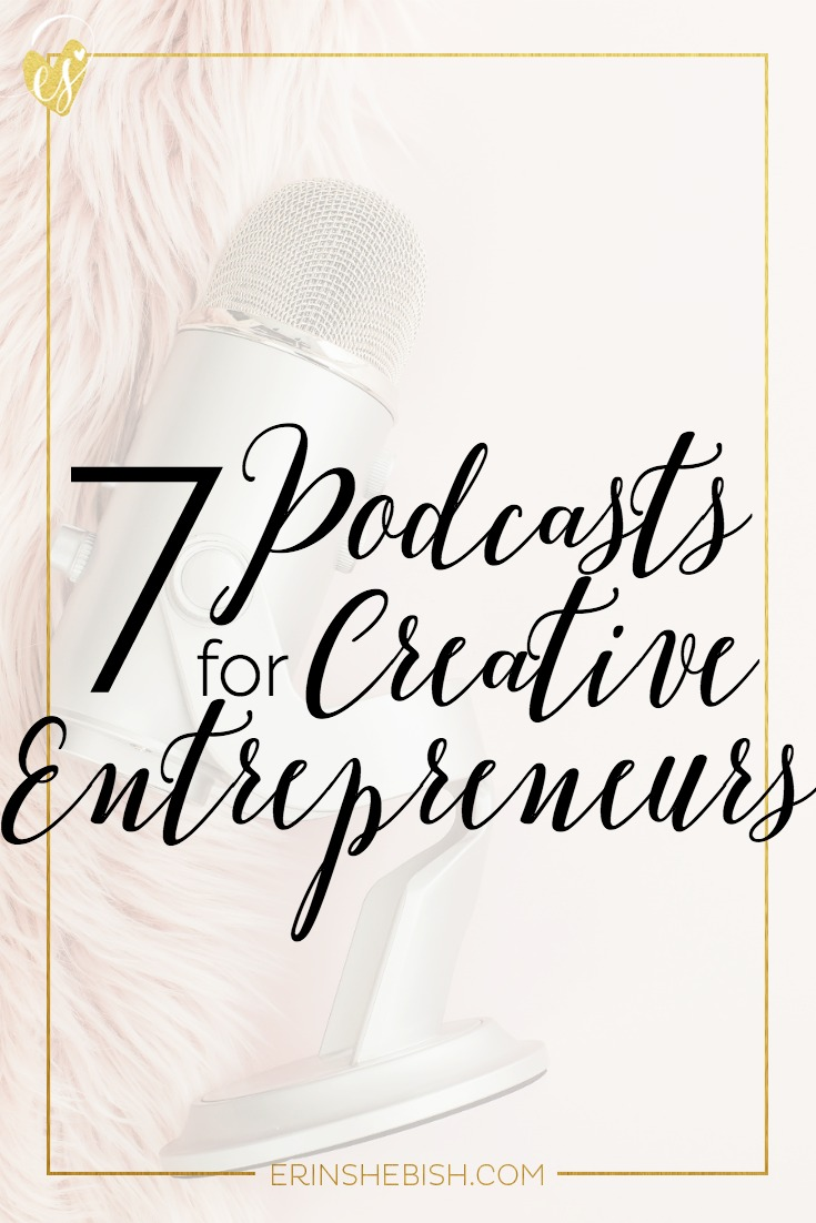 Podcasts are the perfect way to continue to learn and grow without overwhelming your daily life. Check out these 7 perfect for creative entrepreneurs!