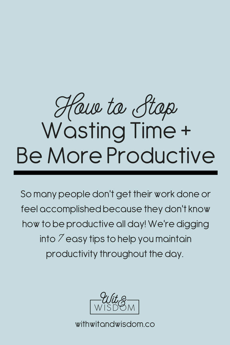 So many people don't get their work done or feel accomplished because they don't know how to be productive all day! We're digging into 7 easy tips to help you maintain productivity throughout the day.