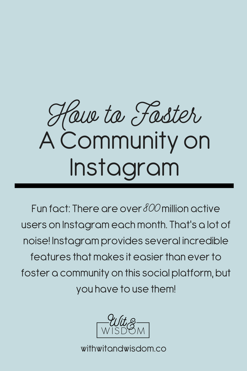 Fun fact: There are over 800 million active users on Instagram each month. That's a lot of noise! With the ever-changing algorithms and non-chronological feeds, coupled with the steady growth of new accounts, how do you foster a community on Instagram?