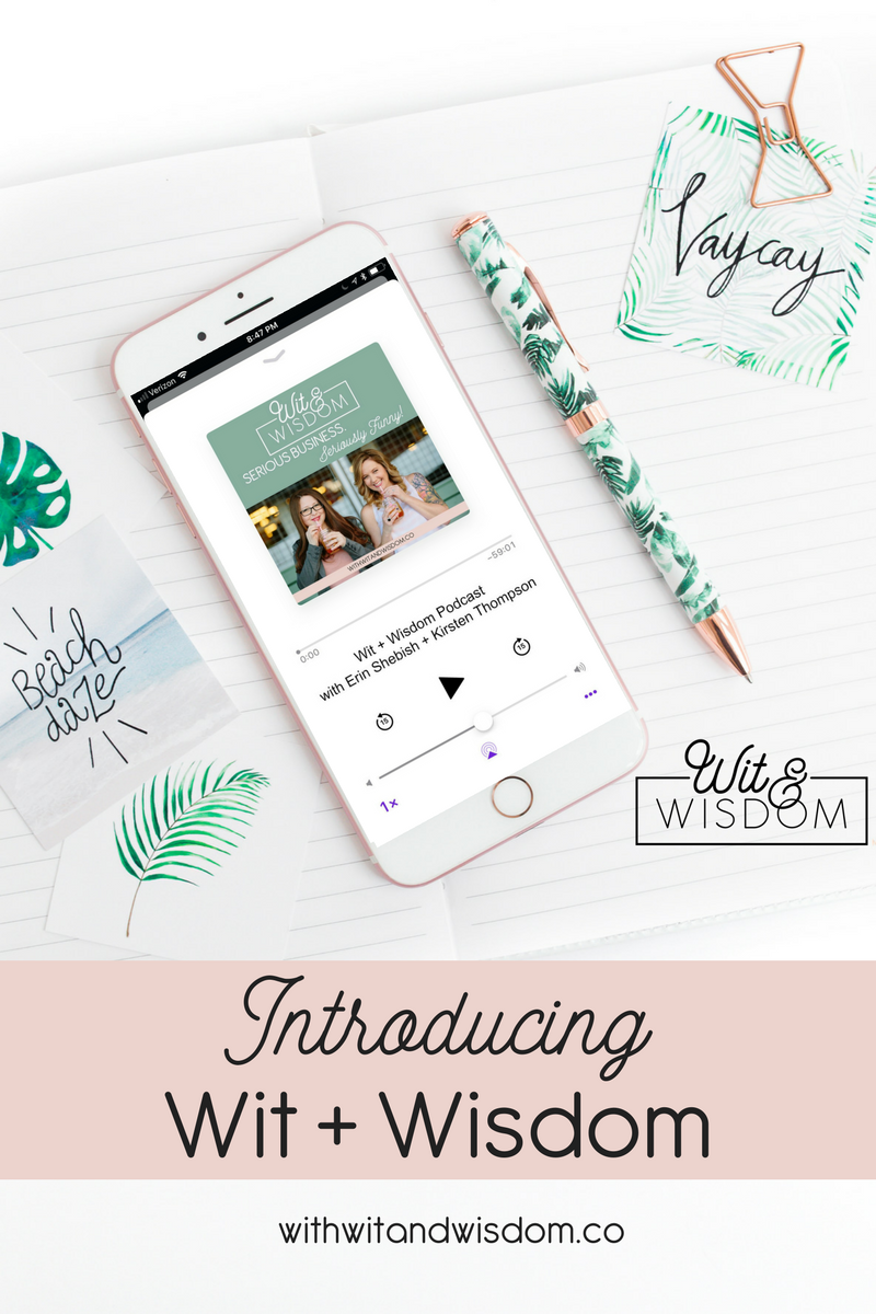 It's OFFICIAL!! Erin and Kirsten are joining our businesses and rebranding to Wit + Wisdom!! We decided to record a mini-sode to share all the goodness with you!