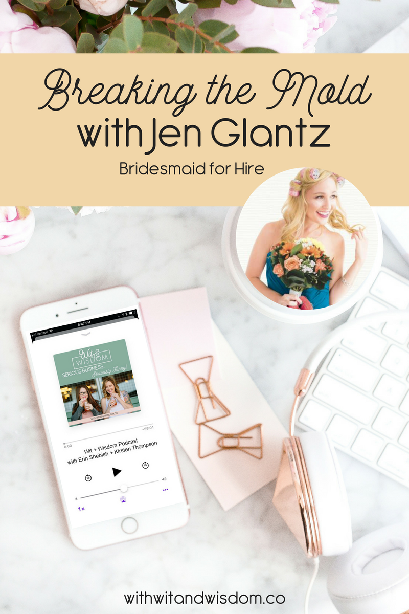 Back in episode 036, Erin read a news story about a woman who found a unique business inside of an oversaturated industry - Bridesmaid for Hire. Jen Glantz definitely broke the mold, from her unconventional way of getting her first clients, to how she continues to grow and tweak her growing business. We were excited to have her on the podcast to share her story, and we hope it inspires you to take big risks and break your own molds!