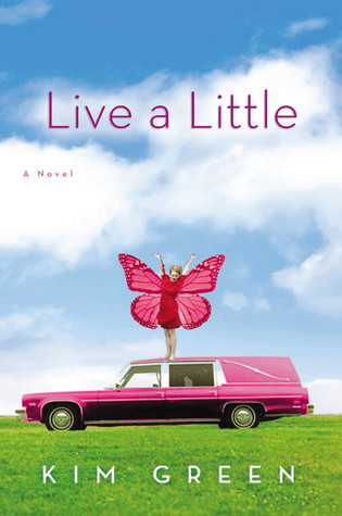 Live a Little by Kim Green