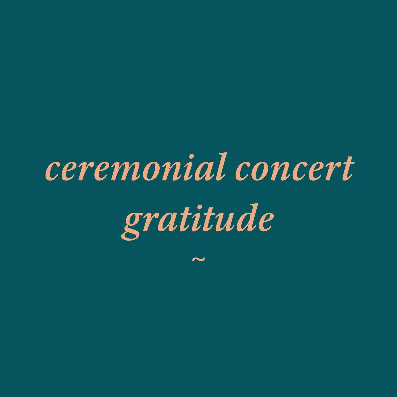 ceremonial_concert_gratitude.jpg