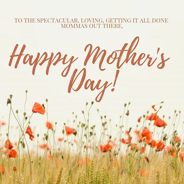 Thank you, moms, for everything you do!