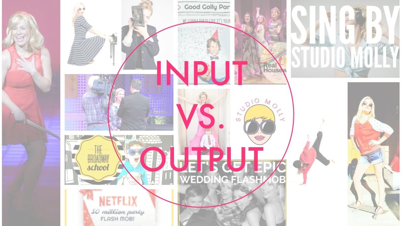 INPUT-versus-output-part2.jpg