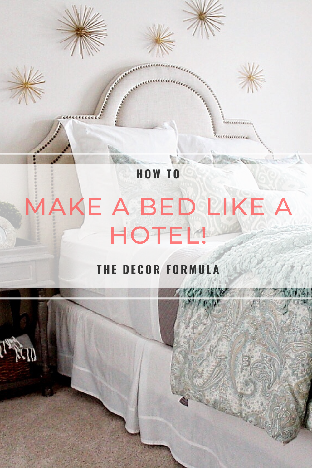 How To Make A Bed Look Amazing The Decor Formula