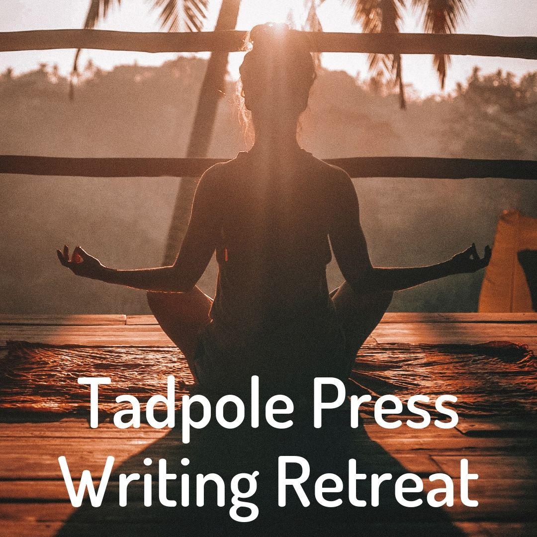 tadpole press writing retreat.jpg