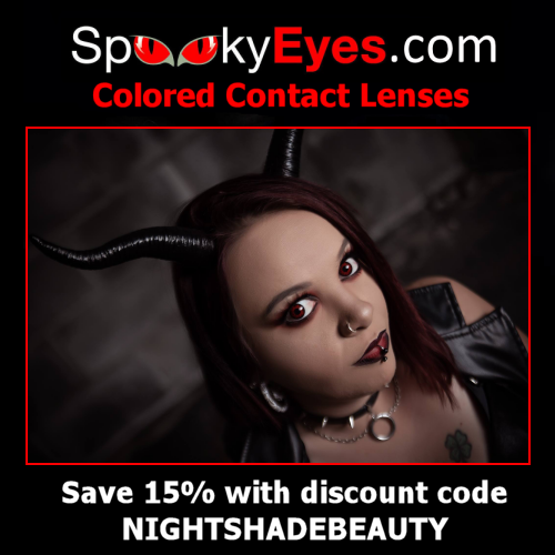 Spooky Eyes  will help you amp up any look. From crazy colored and design contacts to natural colors or enhancers. Affordable, comfortable and long lasting!   USE CODE NIGHTSHADEBEAUTY TO SAVE 15%