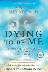 Books on Cancer Dying to be Me My Journey from Cancer to Near Death to True Healing