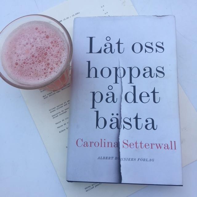 Låt oss hoppas på det bästa av Carolina Setterwall