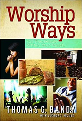 Worship ways by Thomas Bandy.jpg