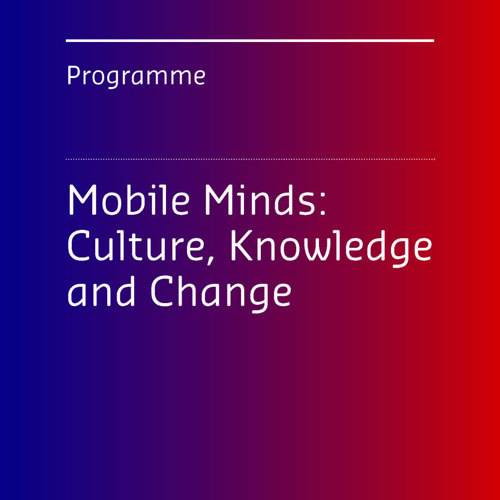 PROGRAMME    Explore the theme  Mobile Minds: Culture Knowledge and Change  with keynotes, provocations, participatory sessions and makers workshops.