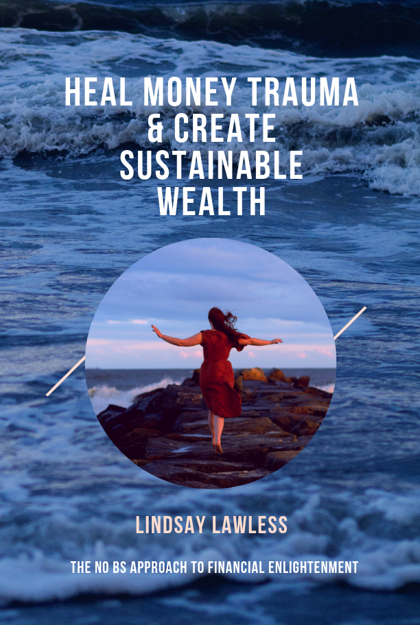 heal money trauma & Create sustainable wealth.png