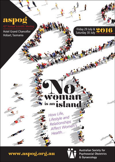 ASPOG 42nd Annual Scientific Meeting 2016 - No Women is an Island: How Life, Lifestyle andRelationships Affect Women's Health