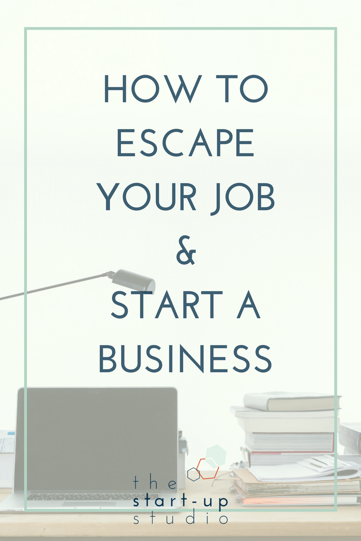 How to escape your job and start a business.png