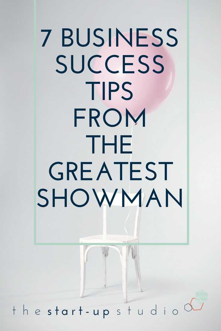 The Greatest Showman business success tips.png