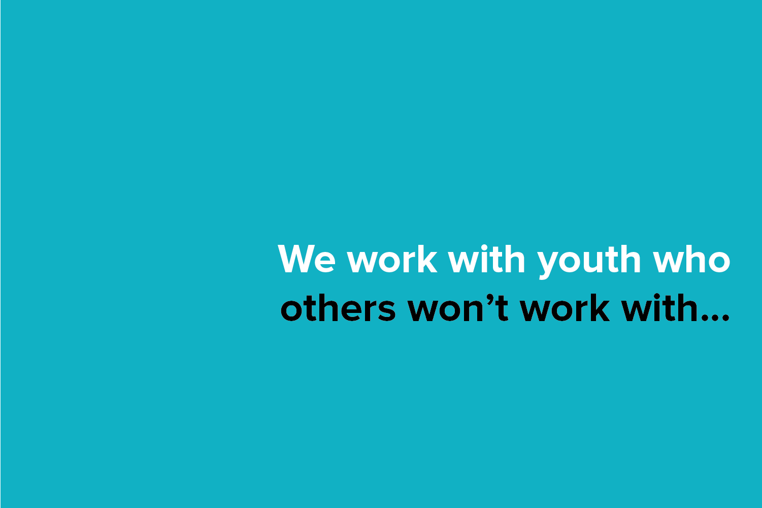 We work with youth who