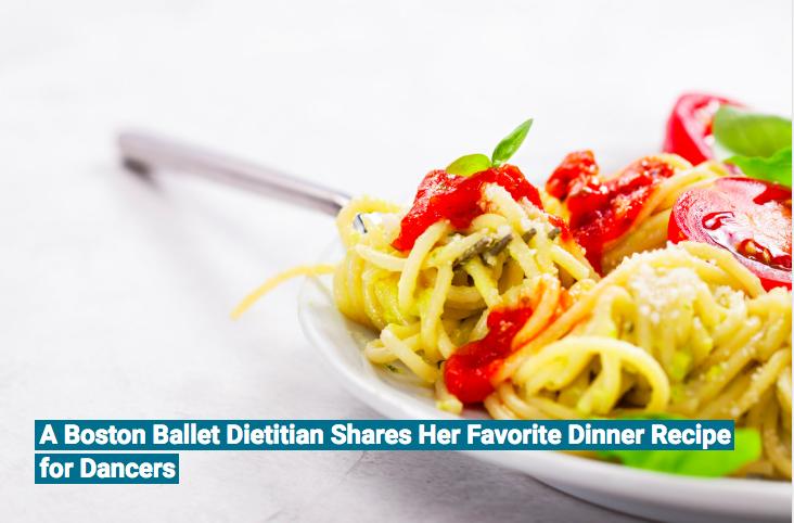 A Boston Ballet Dietitian Shares her Favorite Dinner recipe for dancers, Dance teacher magazine, 2018