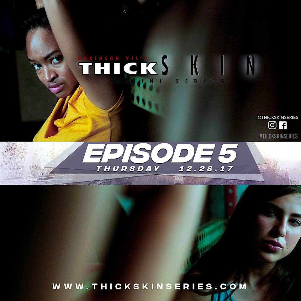 "Episode 5 gets intense! Check it out on www.thickskinseries.com  ""Olivia"" portrayed by KIAH CLINGMAN finds herself in a predicament on her way home from school, when she encounters a man fixing his broken down car on the side of the road"
