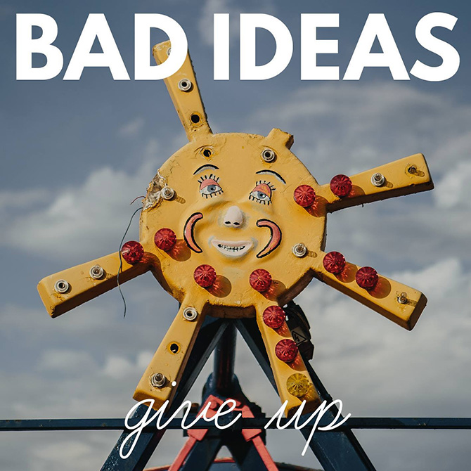 Bad-Ideas-Give-Up-cover.jpg