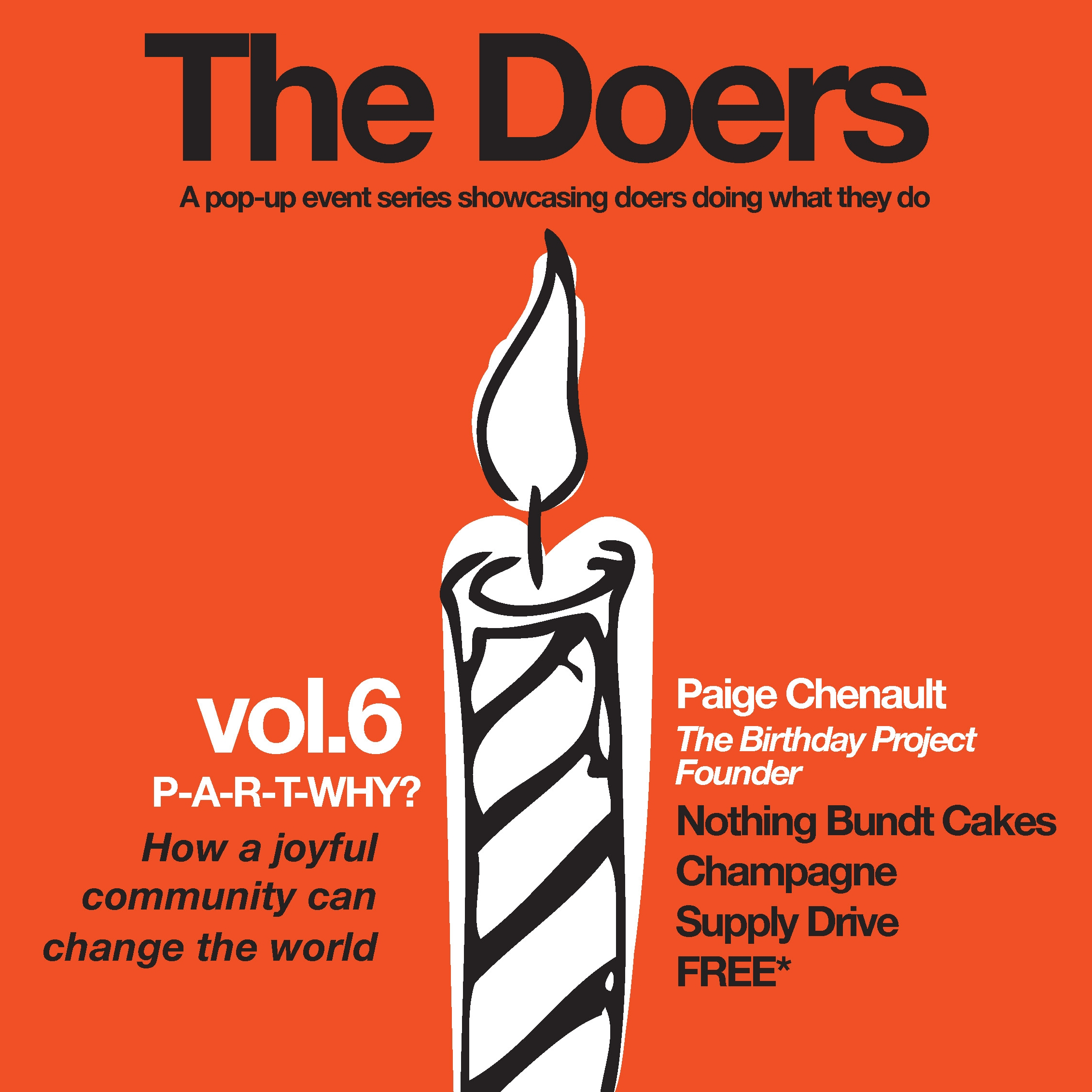THE DOERS VOL. 5 | THE BIRTHDAY PARTY PROJECT   For vol. 5 of The Doers, we featured Paige Chenault, founder of The Birthday Party Project, a national nonprofit based here in Dallas that hosts monthly birthday parties at homeless and transitional living facilities for kids. While the event was free, in lieu of a ticket, guests brought a donation to The Birthday Party Project.
