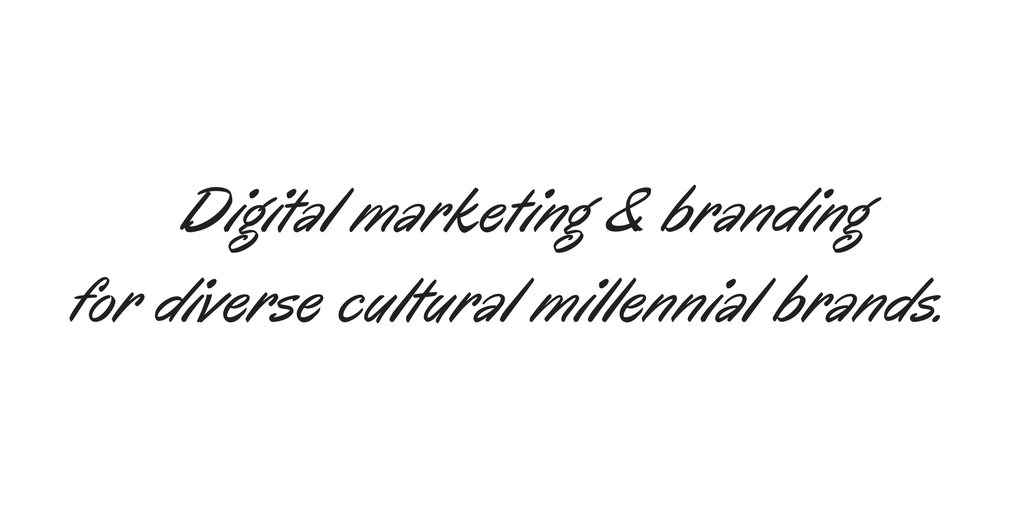 Digital marketing & branding for diverse cultural millennial brands.CONTACT.png