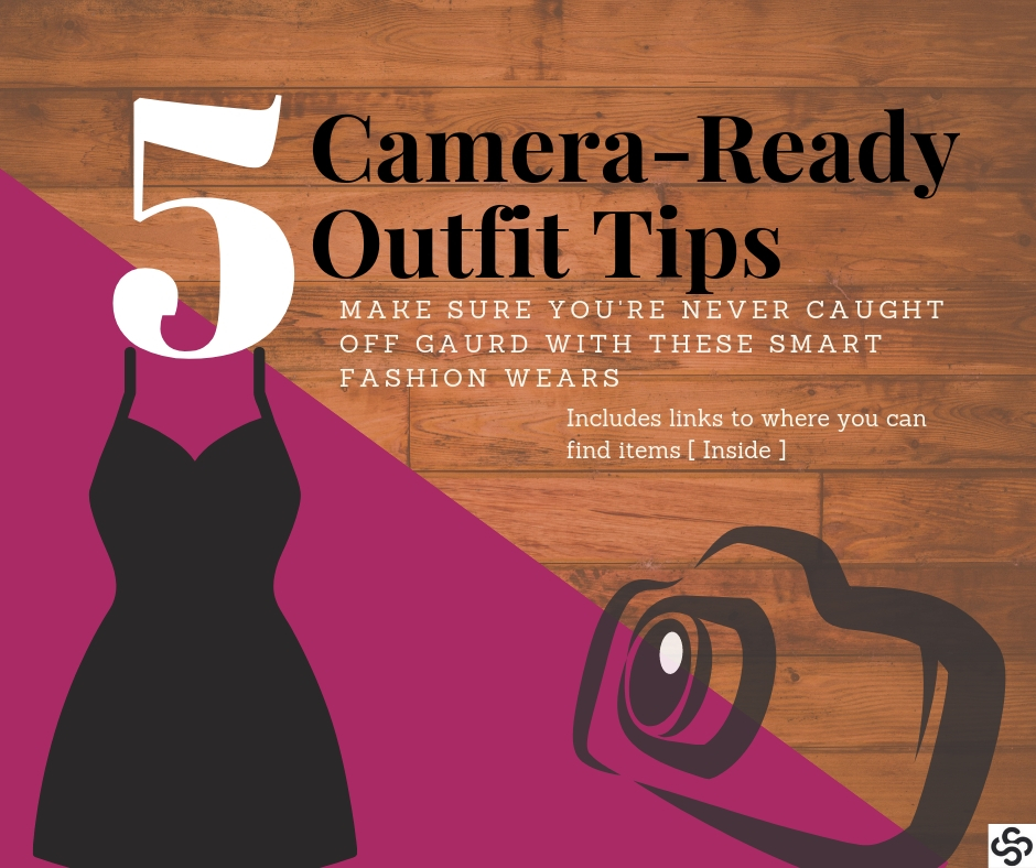 Camera Ready Outfit Tips