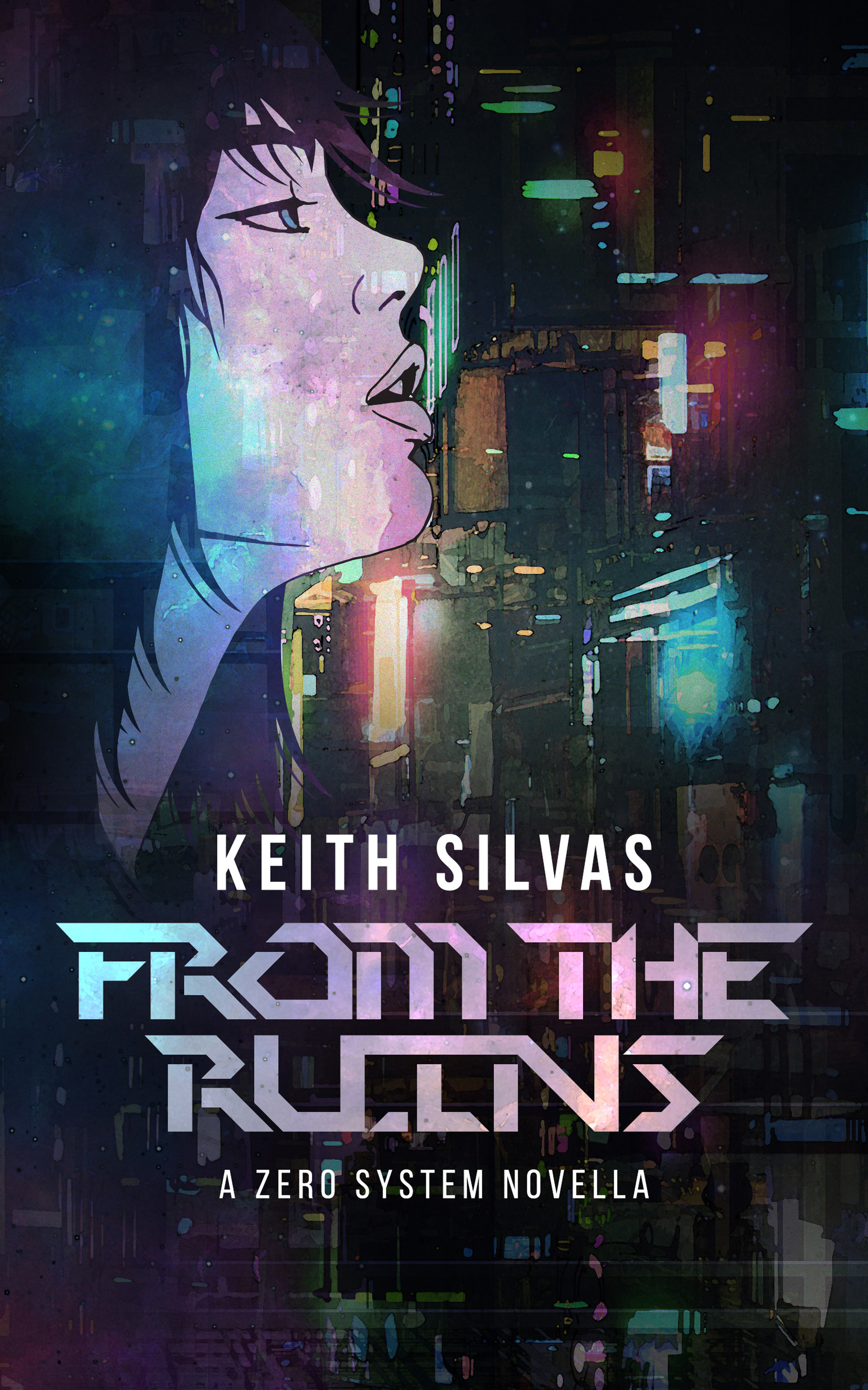 """From The Ruins"" A Zero System Novella -"