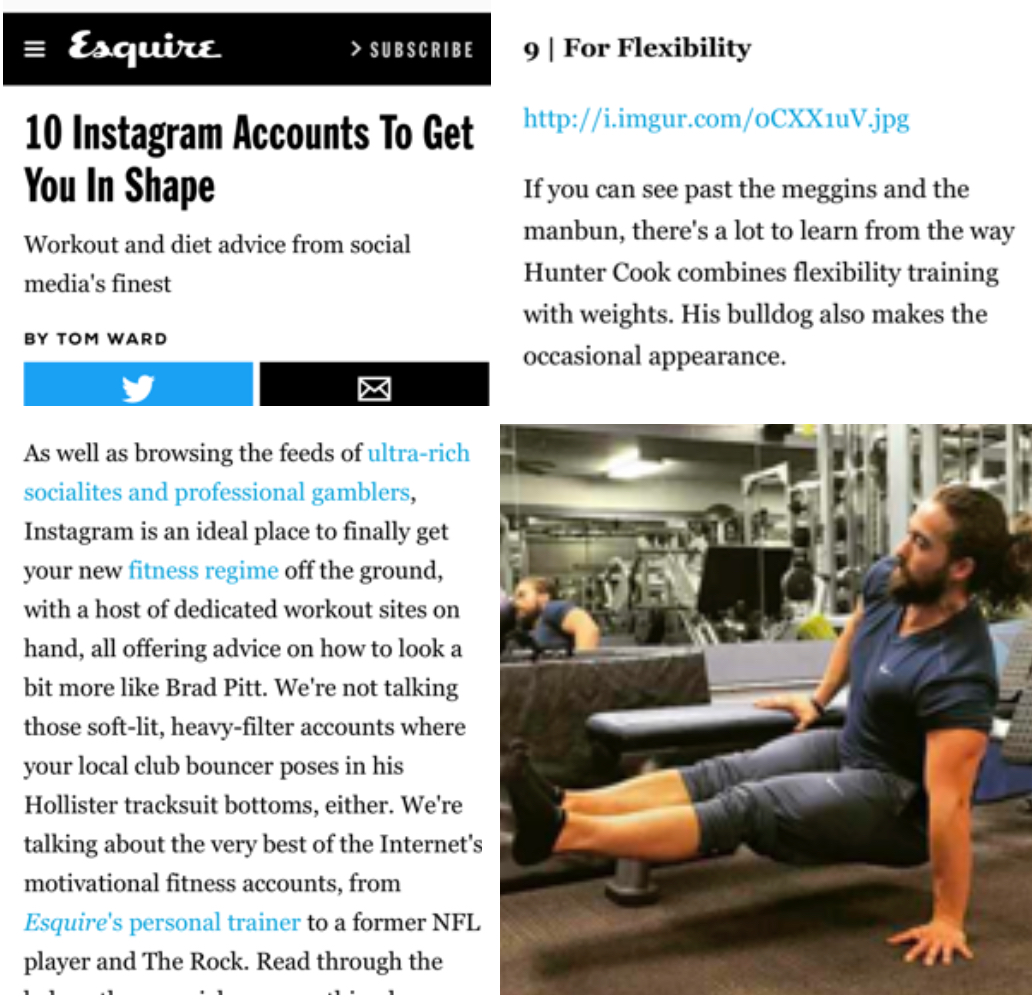 <p><strong>Esquire</strong>Magazine Feature<a href='https://www.esquire.com/uk/life/fitness-wellbeing/news/a8160/best-mens-fitness-blogs-on-instagram/'>More →</a></p>