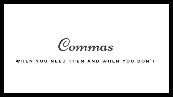 All the comma do's and don'ts