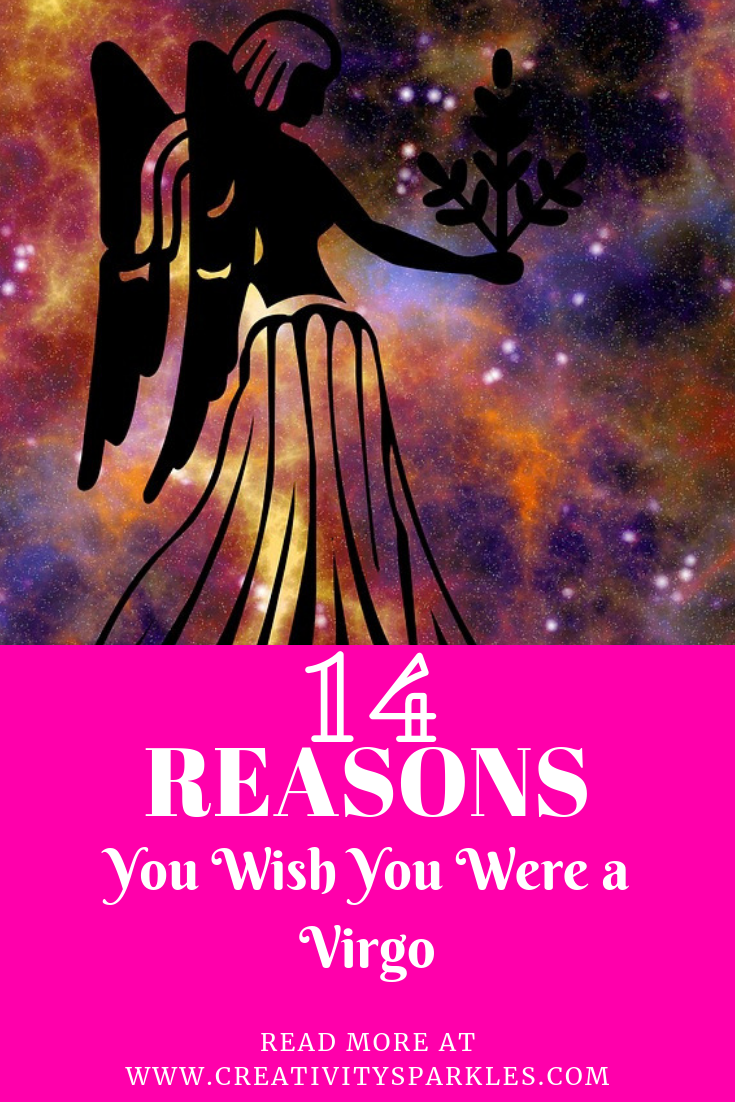 14 Reasons Why You Wish You Were A Virgo