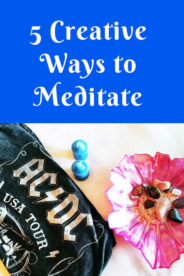 5 Creative Ways to Meditate
