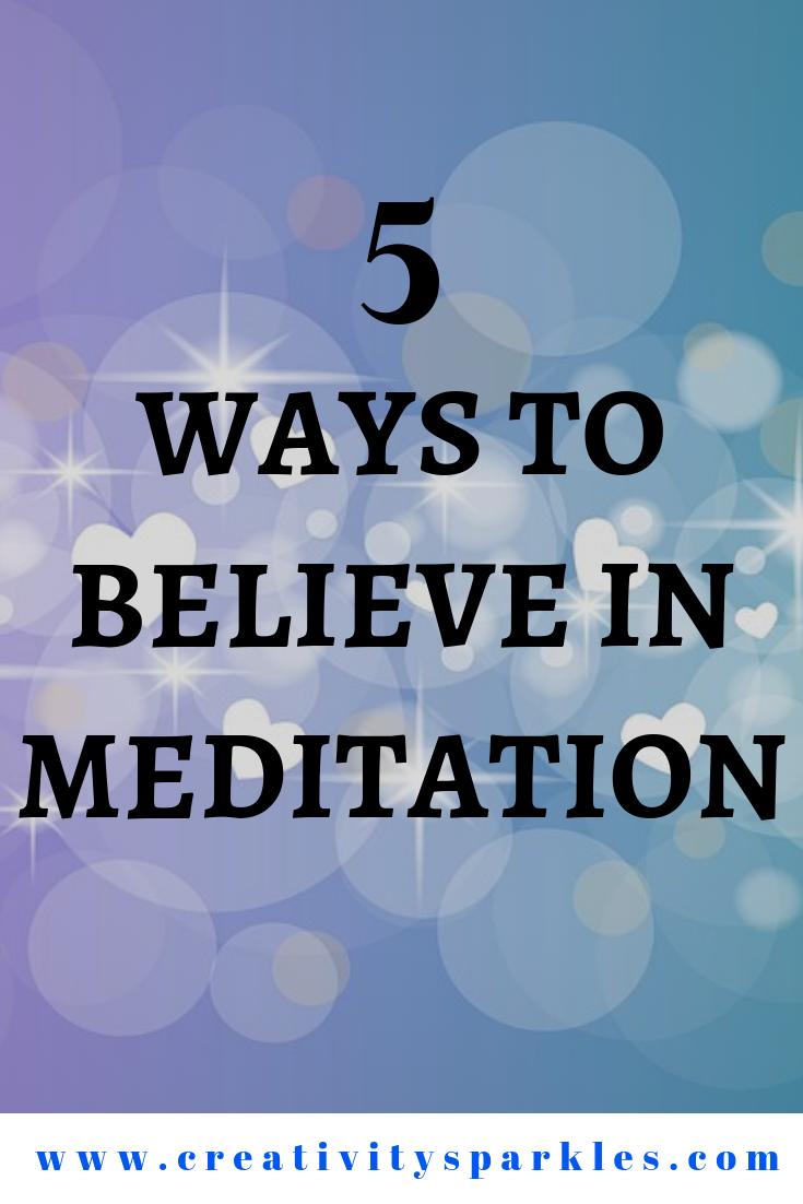 5 Ways to believe in meditation again