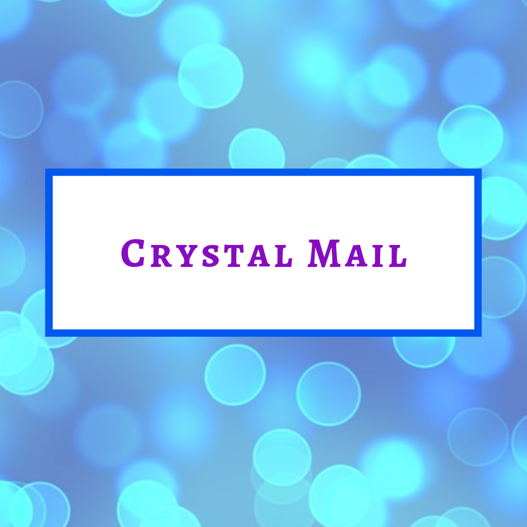 Crystal mail. Start connecting with crystals on a personal level