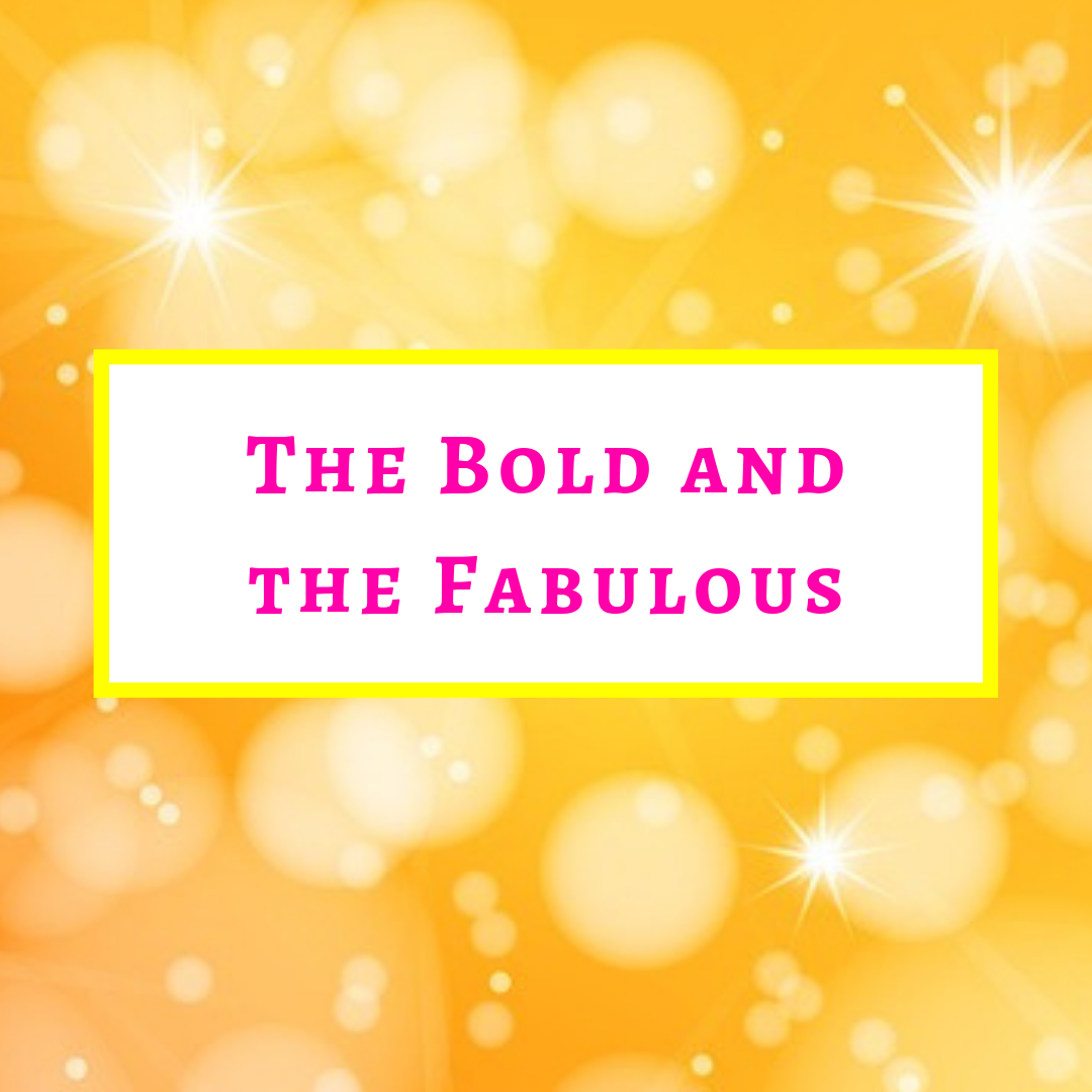 The Bold and The Fabulous.png